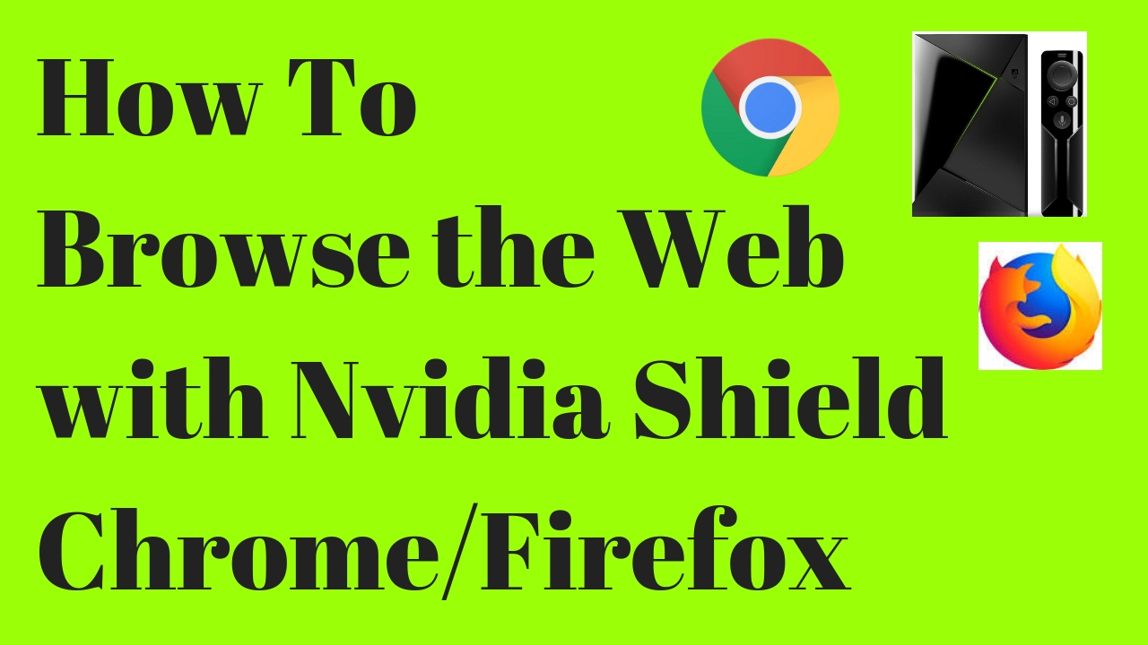 How to browse internet on Nvidia Shield | TechBytes With Ron